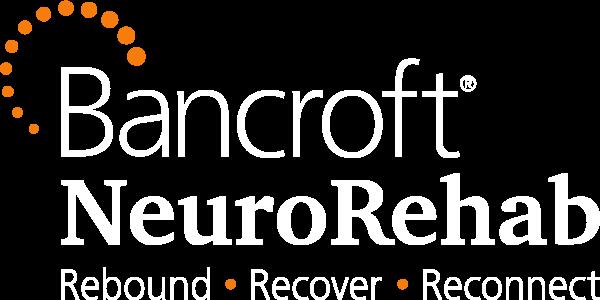 "Bancroft NeuroRehab logo; white text reading ""Bancroft NeuroRehab Rebound, Recover, Reconnect"" with an arc of orange dots"
